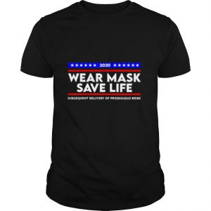 Wear Mask Save Life Funny Movie Election shirt