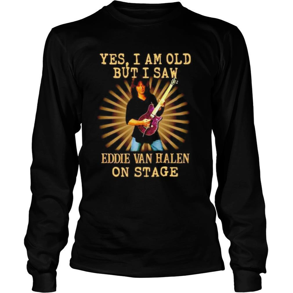 Yes I am old but I saw Eddie Van Halen on stage shirt