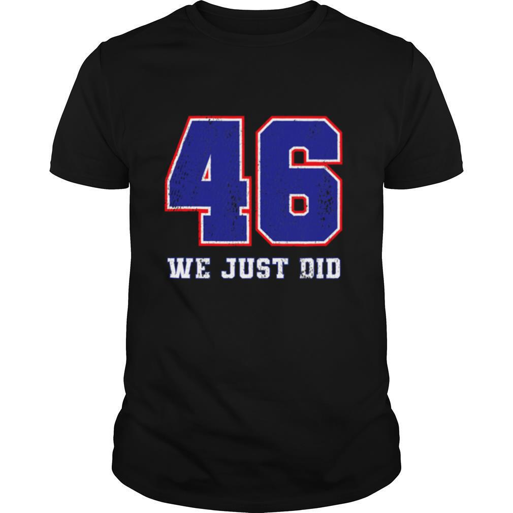 46 We Just Did 2020 President shirt0