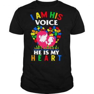 Autism I Am His Voice He Is My Heart shirt