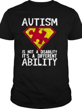 Autism Is Not A Disability It's A Different Ability shirt