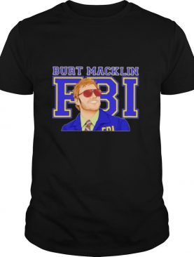 Burt macklin fbi 2020 shirt