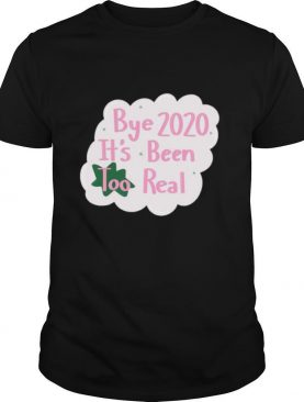 Bye 2020 Its Been Too Real Election shirt