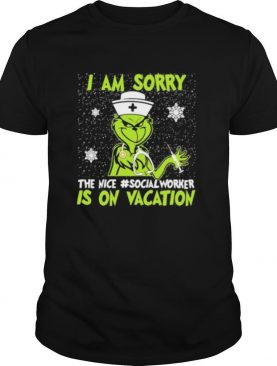 Christmas nurse grinch i am sorry the inca social worker is on vacation snow shirt