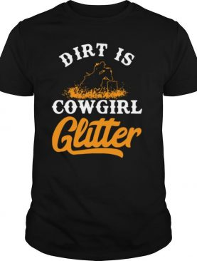 Dirt Is Cowgirl Glitter shirt