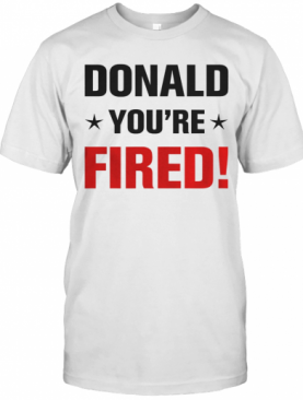 Donald Trump You'Re Fired Stars Election 2020 T-Shirt