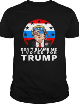 Don't Blame Me I Voted For Trump Ribbon Sunglasses American Flag Election shirt