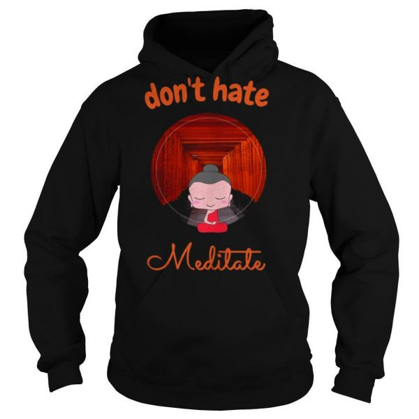 Don't Hate Meditate Yoga shirt