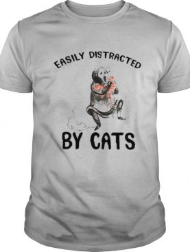 Easily Distracted By Cats shirt