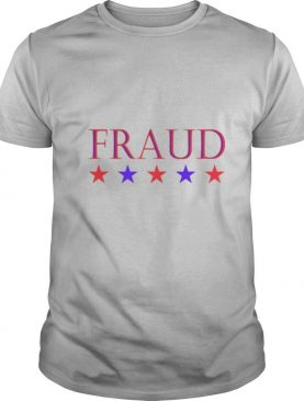Election 2020 Fraud shirt