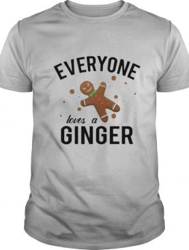 Everyone Loves A Ginger Gingerbread shirt
