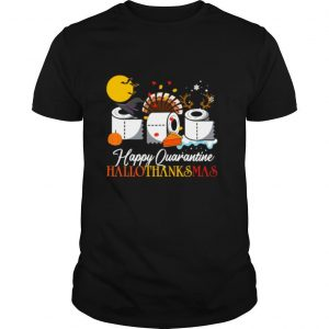 Happy Quarantine Hallothanksmas shirt