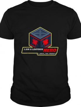 I am a Loot Box Hero shirt