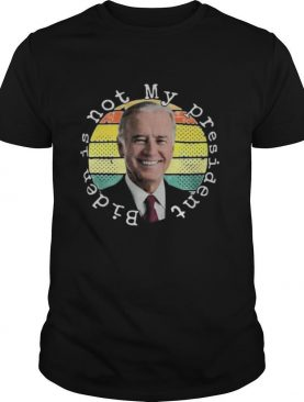Joe biden is not my president line vintage retro shirt