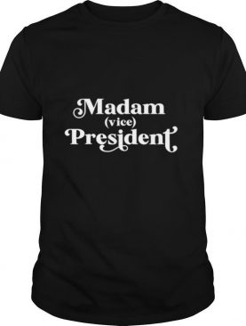 Madam Vice President First Woman VP Kamala Harris 2020 shirt