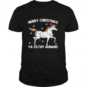 Merry christmas ya filthy humans unicorn fairy light shirt