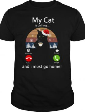 My Cat Is Calling And I Must Go Home Vintage shirt