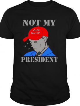 Not My Vote Trump President Election shirt