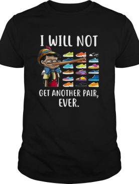 Pinocchio I Will Not Get Another Pair Ever shirt