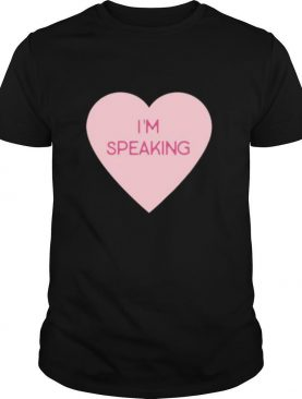 Quote Pink Heart I'm Speaking shirt