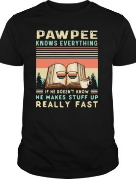 Reading Books And Coffee Pawpee Know Everything If He Doesn't Know He Makes Stuff Up Really Fast shirt