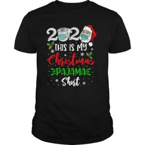 Santa claus face mask 2020 this is my christmas pajama sweater ugly shirt