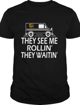 They See Me Rollin They Waitin shirt