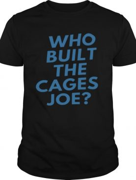 Who Built The Cages Joe
