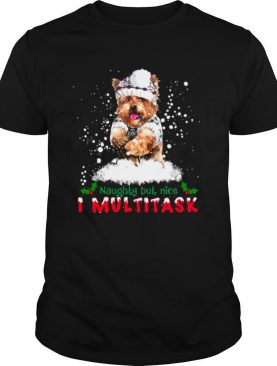 Yorkie Naughty But Nice I Multitask Christmas shirt