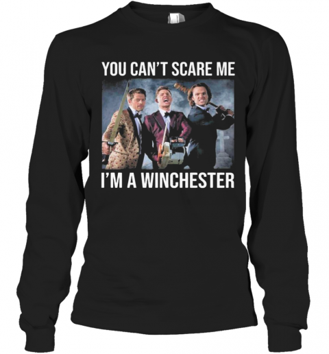 You Cant Scare Me Im A Winchester 2020 T-Shirt Long Sleeved T-shirt