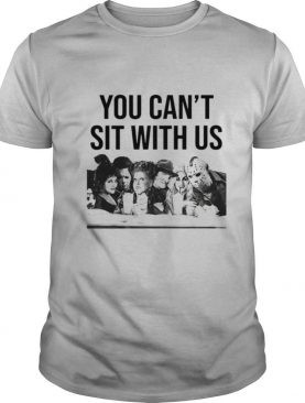 You Can't Sit With Us Hocus Pocus And Horror Characters Friends shirt