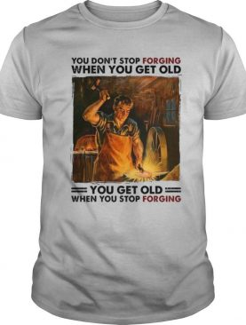 You Don't Stop Forgiving When You Get Old shirt