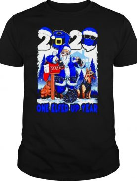 2020 Santa Claus One Elfed Up Year Christmas shirt