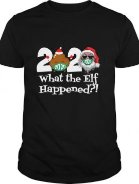 2020 What The Elf Happened Shit And Santa Wear Mask Merry Xmas shirt