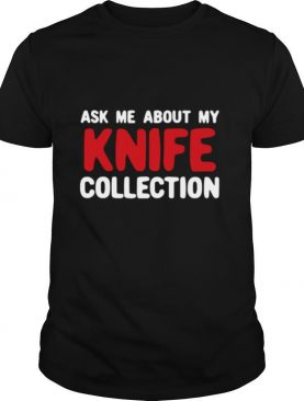 About My Knife Collection shirt