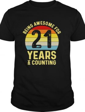 Being awesome for 21 years and counting shirt