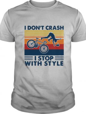 Bicycle I Don't Crash I Stop With Style Vintage shirt