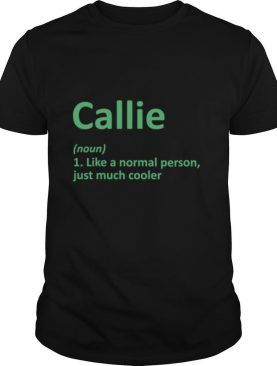 CALLIE Definition Personalized Name shirt