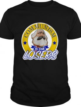 Communism Is For Losers shirt