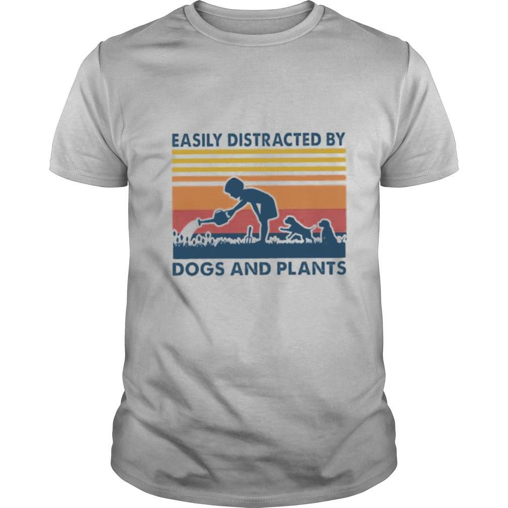 Easily distracted by dogs and plants Vintage shirt0