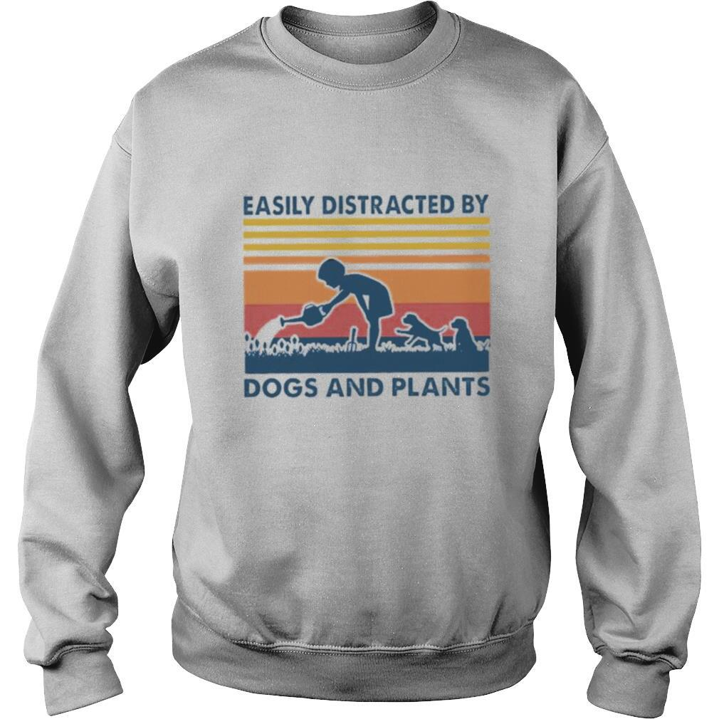 Easily distracted by dogs and plants Vintage shirt