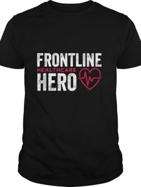 Frontline Hero Healthcare Worker shirt