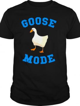 Goose Mode Duck shirt