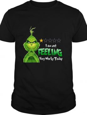 Grinch I Am Not Feeling Very Worky Today shirt