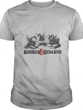 House and Humans shirt