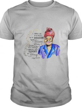 I Would Like To Be Known As An Intelligent Woman A Courageous shirt