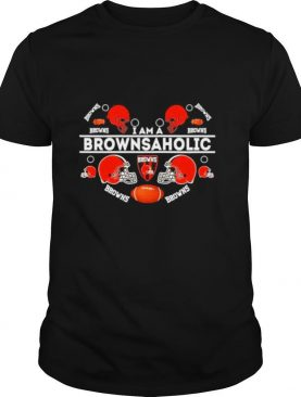 I am a Brownsaholic Cleveland Browns shirt