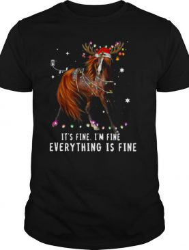 Its Fine Im Fine Everything Is Fine Christmas shirt