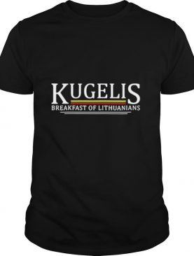 Kugelis Breakfast Of Lithuanians shirt