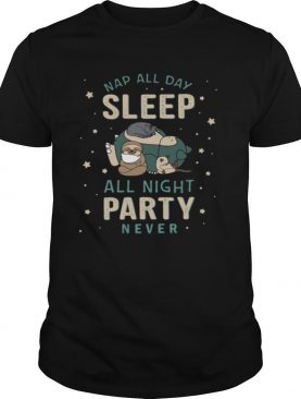 Lazy sloth nap all day sleep all night party never shirt